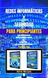 Redes Informáticas y Seguridad para Principiantes: Este Libro Contiene: Redes de Computadoras y Seguridad de las Redes Informáticas. (Todo en Uno) (Spanish Edition)