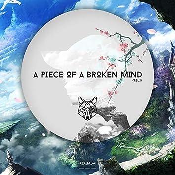 A Piece of a Broken Mind, Vol. 1