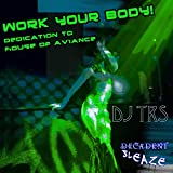 Work Your Body (Dedication to House of Aviance)