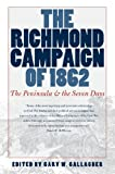 The Richmond Campaign of 1862: The Peninsula and the Seven Days (Military Campaigns of the Civil War)