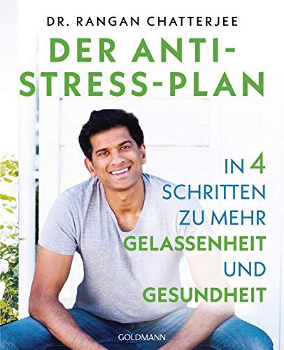 Der Anti-Stress-Plan: In 4 Schritten zu mehr Gelassenheit und Gesundheit