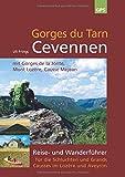 Gorges du Tarn, Cevennen: Reise- und Wanderführer für die Schluchten und Grands Causses im Lozère und Aveyron