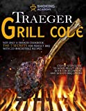 TRAEGER GRILL CODE • Not only a Smoker Cookbook: The 7 secrets for perfect BBQ with 233 irresistible recipes. Step by step guide to Wood Pellet Grill both for beginners and skilled BBQ lovers