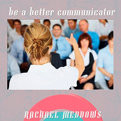 Be a Better Communicator Hypnosis audiobook cover art