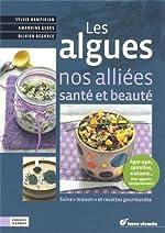 Les algues, nos alliées santé et beauté - 45 soins et recettes gourmandes de Sylvie Hampikian