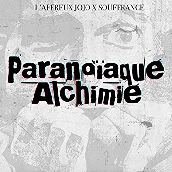 Paranoïaque Alchimie