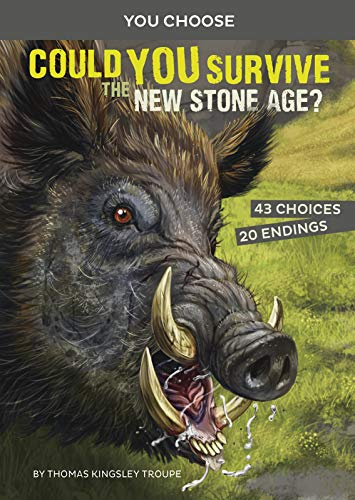 Compare Textbook Prices for Could You Survive the New Stone Age?: An Interactive Prehistoric Adventure You Choose: Prehistoric Survival  ISBN 9781496658104 by Troupe, Thomas Kingsley,Calle Velez, Juan