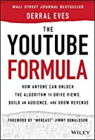 The YouTube Formula: How Anyone Can Unlock the Algorithm to Drive Views, Build an Audience, and Grow Revenue