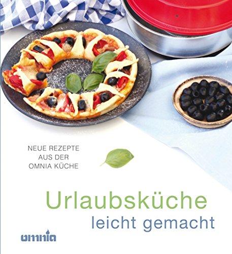 Omnia - Urlaubsküche leicht gemacht - das zweite Buch zum Omnia Camping Backofen