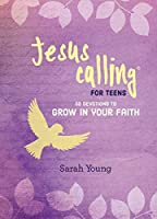 50 Devotions to Grow in Your Faith (Jesus Calling for Teens)