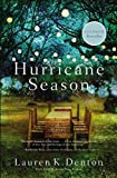 Hurricane Season: New from the USA TODAY bestselling author of The Hideaway - Lauren K. Denton