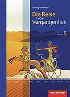 Die Reise in die Vergangenheit 5. Schuelerband. Sachsen: Ausgabe 2012