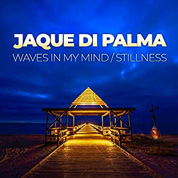 Waves In My Mind / Stillness