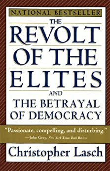 The Revolt of the Elites and the Betrayal of Democracy by [Christopher Lasch]