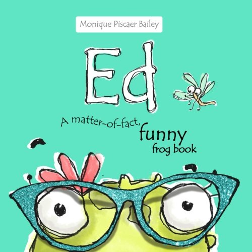 Ed: A matter-of-fact, funny frog book