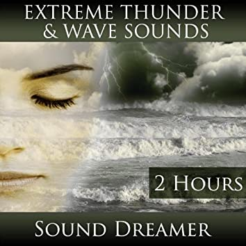 Extreme Thunder and Wave Sounds (2 Hours)