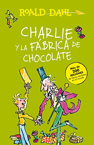 Charlie y la fábrica de chocolate / Charlie and the Chocolate Factory (Roald Dalh Colecction)