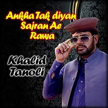 Ankha Tak Diyan Sajran Ae Rawa - Single