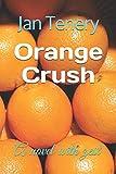 Orange Crush: A novel with zest