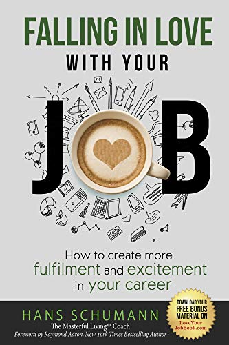 Book: Falling in Love with Your Job - How to create more fulfilment and excitement in your career by Hans Schumann