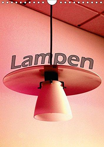 Lampen (Wandkalender 2019 DIN A4 hoch): Lampen, sie bringen unterschiedliches Licht in unseren Wohnbereich. (Monatskalender, 14 Seiten )