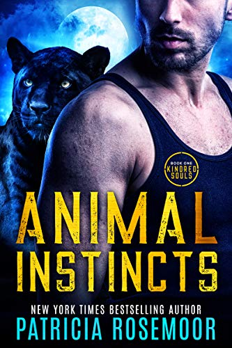 Animal Instincts (Kindred Souls Book 1) by [Patricia Rosemoor]