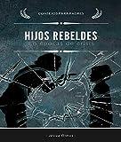 Hijos Rebeldes en Épocas de Crisis: Consejos Para Padres