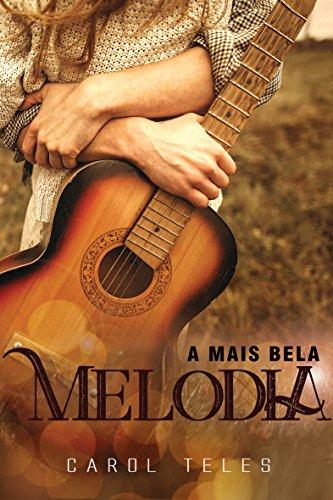 A Mais Bela Melodia: Livro 1