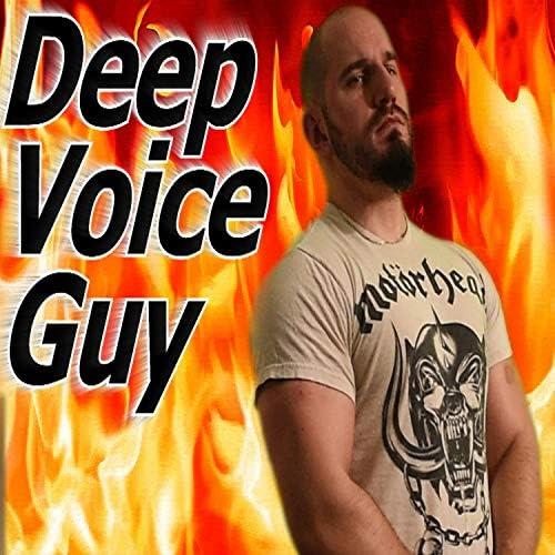 Deep Voice Guy
