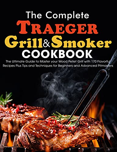 The Complete Traeger Grill & Smoker...