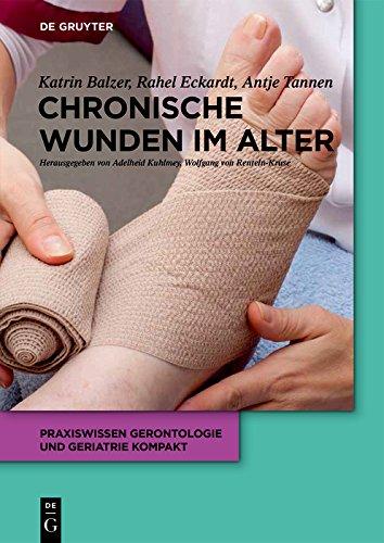 Chronische Wunden im Alter (Praxiswissen Gerontologie und Geriatrie kompakt 7)