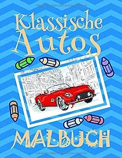 Malbuch Klassische Autos ✎: Schönes Malbuch für Jungen 4-10 Jahre alt! ✌ (Malbuch Klassische Autos - A SERIES OF COLORING BOOKS) (German Edition)