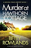 Murder at Hawthorn Cottage: An absolutely gripping cozy mystery (A Melissa Craig Mystery) (Volume 1)