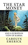 The Star Money: And a European View of Karma (Fairy Tales Series) (Volume 4)