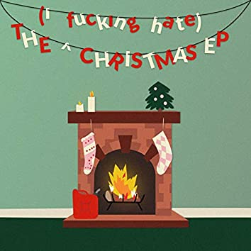 The (I Fucking Hate) Christmas EP
