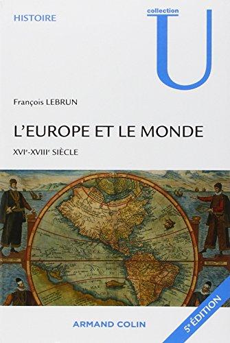 L'Europe et le monde: XVIe-XVIIIe siècle