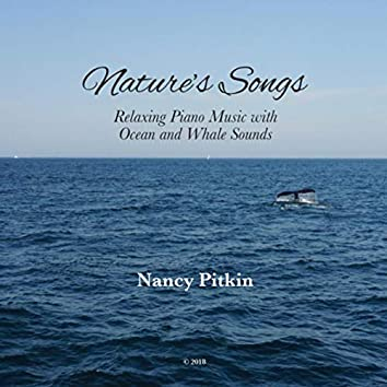 Nature's Songs: Relaxing Piano Music with Ocean and Whale Sounds