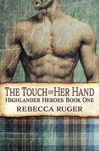 The Touch of Her Hand (Highlander Heroes Book 1)