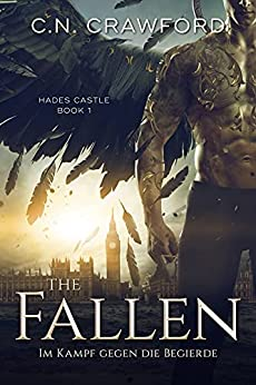 The Fallen - Im Kampf gegen die Begierde (Schloss Hades: Eine Trilogie 1) (German Edition) par [C.N. Crawford, Dana Comstock]