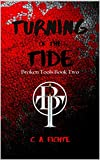 Turning of the Tide: Broken Tools Book Two