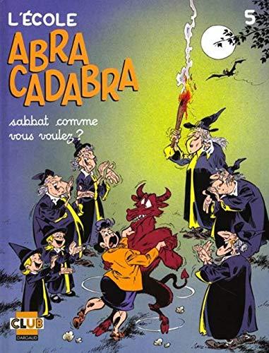 L'Ecole Abracadabra, tome 5 : Sabbat comme vous voulez ?