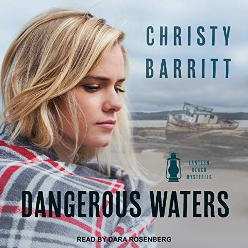 Dangerous Waters     Lantern Beach Mysteries, Book 4              By:                                                                                                                                 Christy Barritt                               Narrated by:                                                                                                                                 Dara Rosenberg                      Length: 5 hrs and 32 mins     13 ratings     Overall 4.6