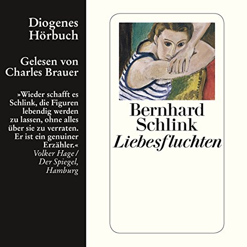 Liebesfluchten                   By:                                                                                                                                 Bernhard Schlink                               Narrated by:                                                                                                                                 Charles Brauer                      Length: 9 hrs and 12 mins     2 ratings     Overall 4.5