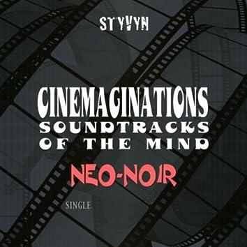 Cinemaginations: Soundtracks of the Mind (Neo-Noir)