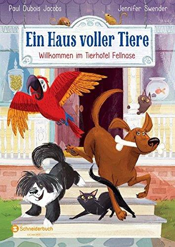 Ein Haus voller Tiere, Band 01: Willkommen im Tierhotel Fellnase
