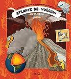 Atlante dei vulcani per bambini. Ediz. a colori