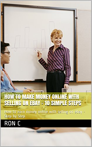 How to make money online with selling on ebay - 10 Simple ...