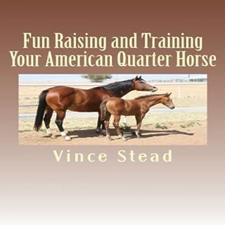 Fun Raising and Training Your American Quarter Horse audiobook cover art