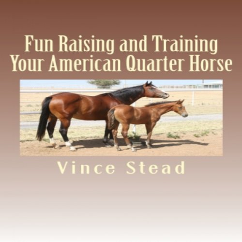Fun Raising and Training Your American Quarter Horse audiobook cover art