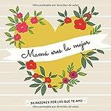 Mamá Eres La Mejor: 30 Razones Por Las Que Te Amo   Libro Personalizado Para Mamá Para Rellenar   Re...